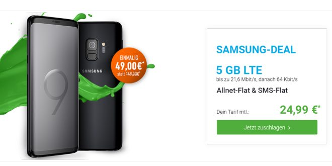 Galaxy S9 mit 5 GB LTE nur 24,99€ mtl.