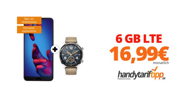 Huawei P20 & Huawei Watch GT mit 6 GB LTE nur 16,99€