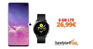 Galaxy S10Plus & Galaxy Watch mit 6 GB LTE nur 26,99€