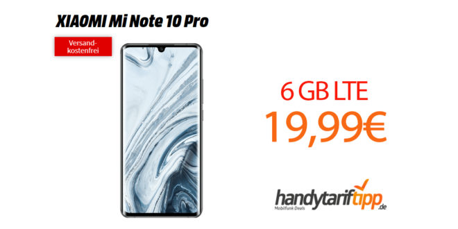 XIAOMI Mi Note 10 Pro mit 6 GB LTE nur 19,99€