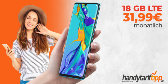 HUAWEI P30 Pro mit 18 GB LTE nur 31,99€