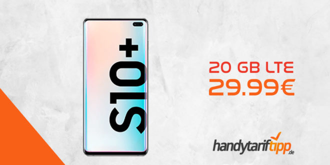 Galaxy S10+ [S10Plus] mit 20 GB LTE nur 29,99€