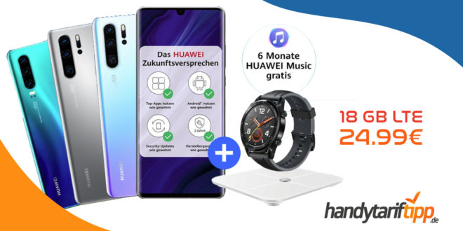 HUAWEI P30 & Huawei Watch GT & Körperfettwaage & 6 Monate Huawei Music mit 18 GB LTE nur 24,99€