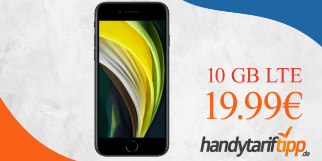 Apple iPhone SE mit 10 GB LTE nur 19,99€ monatlich