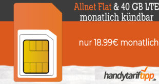Monatlich kündbar - 40 GB LTE & Allnet Flat nur 18,99€ monatlich